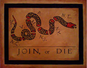 "The phrase, ""Join or Die,"" by Benjamin Franklin, encouraged former colonies to fight against British rule."